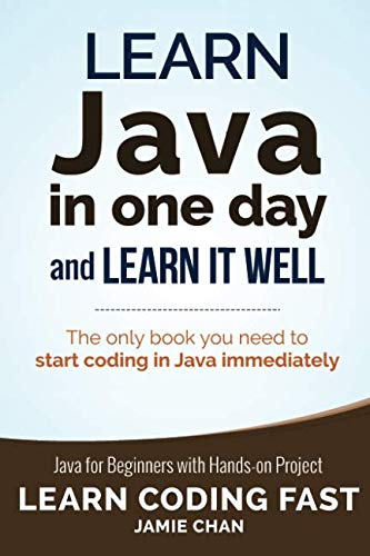 Best Programing Language To Learn: Java in One Day and Learn It Well (Learn Coding Fast) (Volume 4)