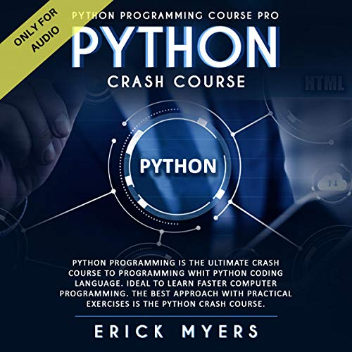 Best Programming Language For Hackers, Python Crash Course: Python Programming Is the Ultimate Crash Course to Programming with Python Coding Language Ideal to Learn Faster Computer Programming: The Best Approach with Practical Exercises Audible Audiobook – UnabridgedbPython Crash Course: Python Programming Is the Ultimate Crash Course to Programming with Python Coding Language Ideal to Learn Faster Computer Programming: The Best Approach with Practical Exercises