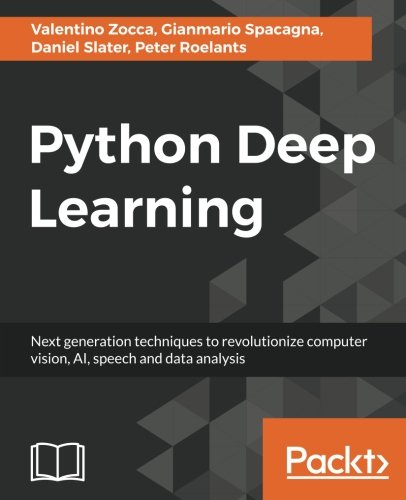 Best Computer Programming Language In The World, Python Deep Learning: Next generation techniques to revolutionize computer vision, AI, speech and data analysis