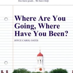 Where Are You Going, Where Have You Been? GradeSaver (TM) ClassicNotes by Adriana Teran and Neal Adolph Akatsuka