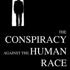 The Conspiracy against the Human Race, A Contrivance of Horror Paperback by Thomas Ligotti (Author), Ray Brassier (Foreword)