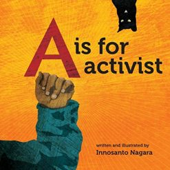 A is for Activist, by Innosanto Nagara (Author)