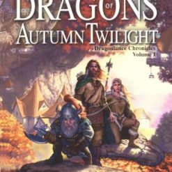 Dragons of Autumn Twilight (Dragonlance Chronicles, Volume I) by Margaret Weis (Author), Tracy Hickman (Author)