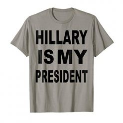 Hillary Is My President