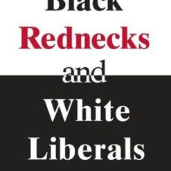 Black Rednecks and White Liberals, by Thomas Sowell (Author)