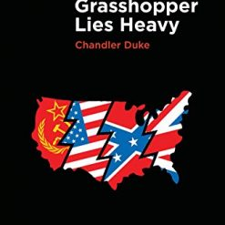 The Grasshopper Lies Heavy Kindle Edition by Chandler Duke (Author)