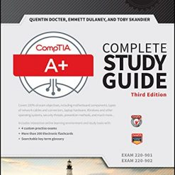 CompTIA A+ Complete Study Guide: Exams 220-901 and 220-902 by Quentin Docter (Author), Emmett Dulaney (Author), Toby Skandier (Author)