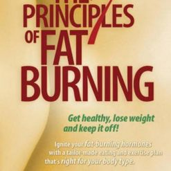 Dr. Eric Berg, The 7 Principles of Fat Burning: Lose the weight. Keep it off.