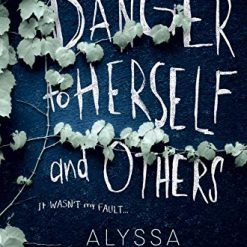 A Danger to Herself and Others, by Alyssa Sheinmel (Author)