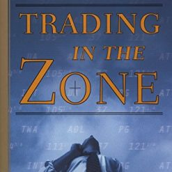Trading in the Zone: Master the Market with Confidence, Discipline and a Winning Attitude by Mark Douglas (Author)