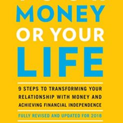 Your Money or Your Life PDF, 9 Steps to Transforming Your Relationship with Money and Achieving Financial Independence: Fully Revised and Updated for 2018 Kindle Edition by Vicki Robin (Author), Joe Dominguez (Author), Mr. Money Mustache (Foreword)