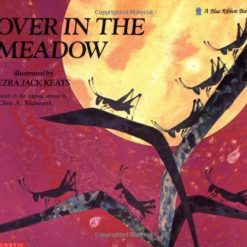 Over in the Meadow by Olive A. Wadsworth (Author), Ezra Jack Keats (Illustrator)