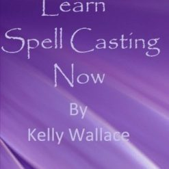 Change Your Life Spells. Learn Spell Casting Now: Simple Spells That Can Change Your Life! by Kelly Wallace (Author)