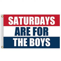 Saturdays are for The Boys Flag. 3x5 Foot Saturdays are for The Boys Flag Durable & Fade Resistant, Perfect for Tailgates Dorms College Fraternities Parties, Football Rugby Match Decoration Banner