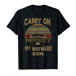 Carry on my Wayward Son TShirt - Vintage Retro Gift T-Shirt
