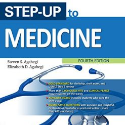 Step-Up to Medicine 4th Edition by Steven S. Agabegi (Author), Elizabeth D. Agebegi (Author)