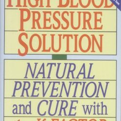 The High Blood Pressure Solution: Natural Prevention and Cure With the K Factor by Richard D. Moore (Author)