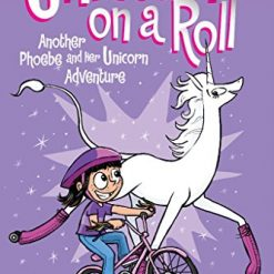 Unicorn on a Roll (Phoebe and Her Unicorn Series Book 2): Another Phoebe and Her Unicorn Adventure (Volume 2) by Dana Simpson (Author)