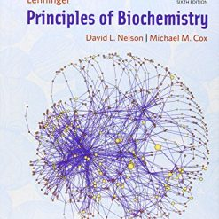 Lehninger Principles of Biochemistry Sixth Edition by David L. Nelson (Author), Michael M. Cox (Author)
