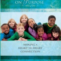 Loving Our Kids on Purpose: Making a Heart to Heart Connection by Danny Silk (Author)