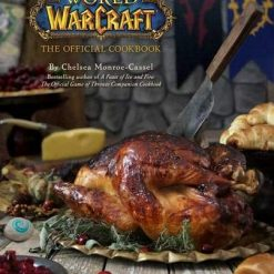 World of Warcraft Cookbook by Chelsea Monroe-Cassel (Author)