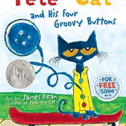 Pete the Cat and His Four Groovy Buttons by James Dean (Illustrator), Eric Litwin (Author)