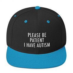 Please Be Patient I Have Autism Hat, Embroidered Snapback CadburyChihuahua